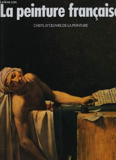 CHEFS D'OEUVRE DE LA PEINTURE - LA PEINTURE FRANCAISE