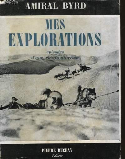 MES EXPLORATIONS - EPISODES D'UNE VIE AVENTUREUSE