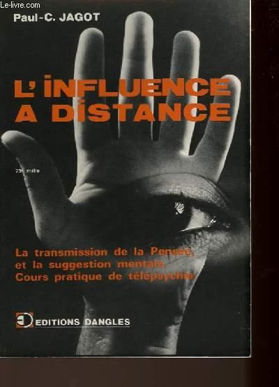 L'INFLUENCE A DISTANCE