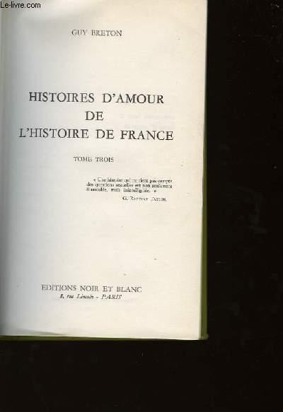 HISTOIRES D'AMOUR DE L'HISTOIRE DE FRANCE - TOME3