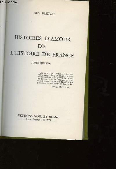 HISTOIRES D'AMOUR DE L'HISTOIRE DE FRANCE - TOME 4