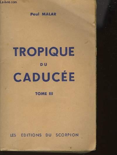 TROPIQUE DU CADUCEE - TOME 1 A 3 - COMPLET EN 3 VOLUMES