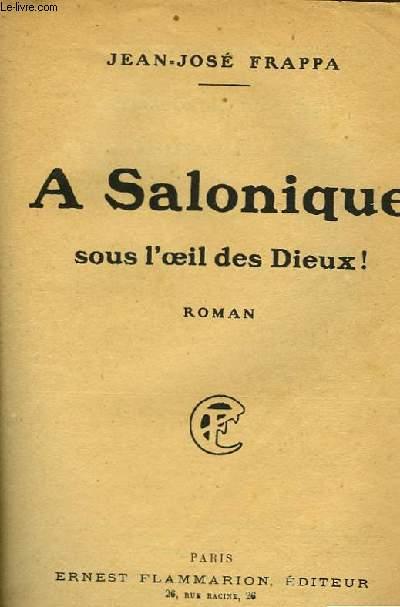 A SALONIQUE SOUS L'OEIL DES DIEUX !