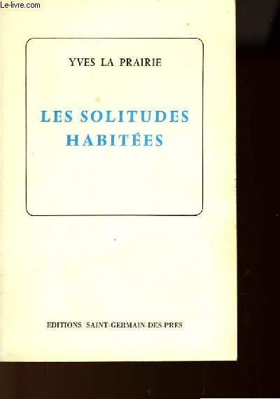 LE SOLITUDES HABITEES