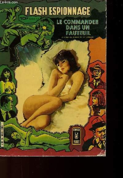FLASH ESPIONNAGE - LE COMMANDER DANS UN FAUTEUIL N°6 + 7 - EN 1 SEUL VOLUME