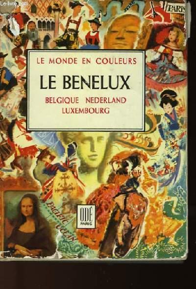 LE MONDE EN COULEURS - LE BENELUX - LA BELGIQUE - NEDERLAND - LUXEMBOURG