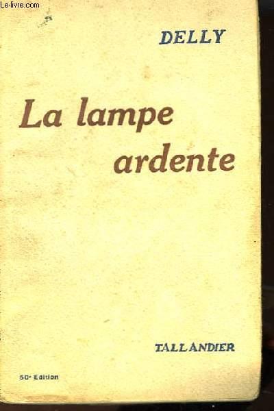 LA LAMPE ARDENTE