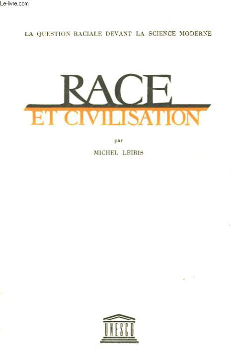 LA QUESTION RACIALE DEVANT LA SCIENCE MODERNE - RACE ET CIVILISATION