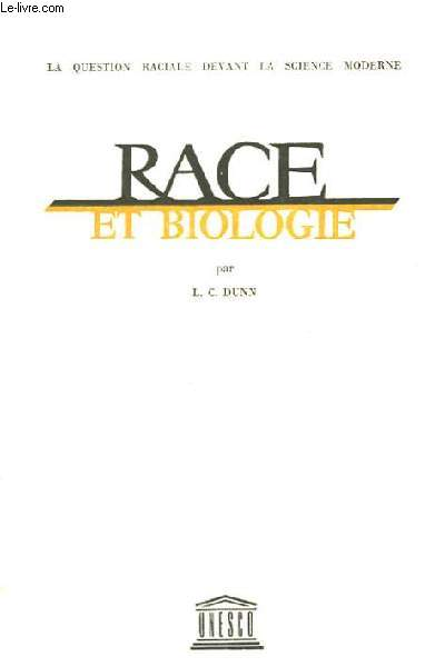 LA QUESTION RACIALE DEVANT LA SCIENCE MODERNE - RACE ET BIOLOGIE