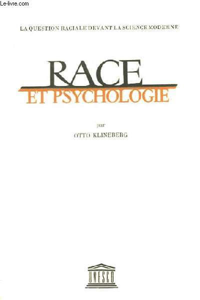 LA QUESTION RACIALE DEVANT LA SCIENCE MODERNE - RACE ET PSYCHOLOGIE