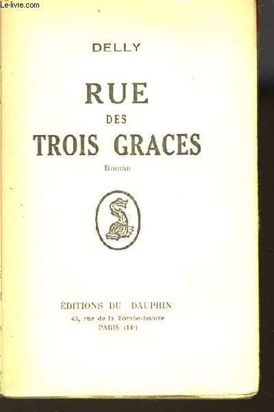 RUE DES TROIS GRACES