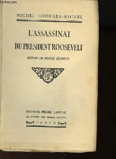 L'ASSASSINAT DU PRESIDENT ROOSEVELT - ROMAN DE BONNE HUMEUR