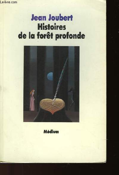 HISTOIRE DE LA FORET PROFONDE