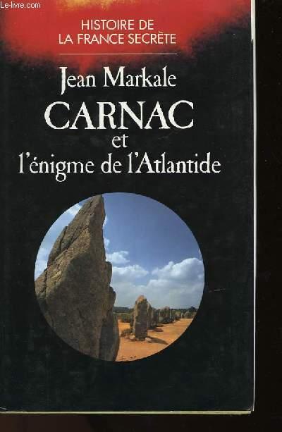 CARNAC ET L'ENIGME DE L'ATLANTIDE - HISTOIRE DE LA FRANCE SECRETE