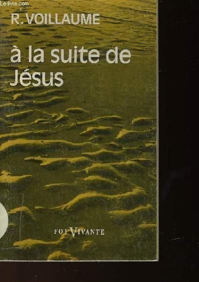 A LA SUITE DE JESUS