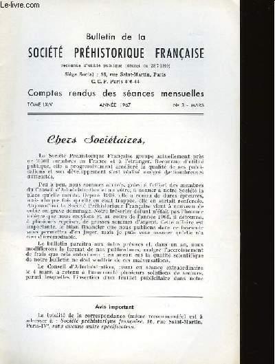 BULLETIN DE LA SOCIETE PREHISTORIQUE FRANCAISE - COMPTES RENDUS DES SEANCES MENSUELLES - TOME 64 - ANNEE 1967 - N°3 MARS