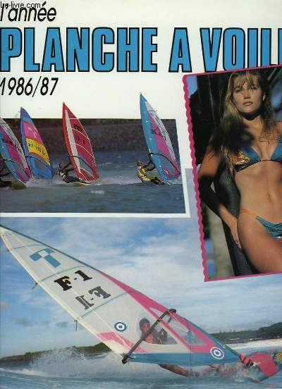 L'ANNEE PLANCHE A VOILE 1986/1987
