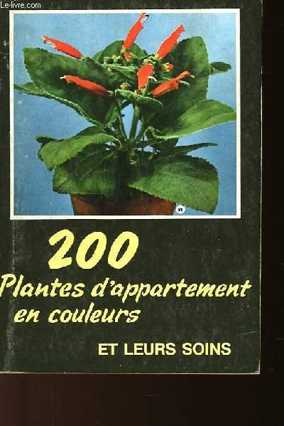 200 PLANTES D'APPARTEMENT EN COULEURS ET LEURS SOINS