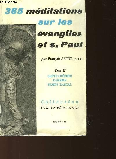 365 MEDITATIONS SUR LES EVANGILES ET S. PAUL - TOME 2 - SEPTUAGESIME - CAREME - TEMPS PASCAL