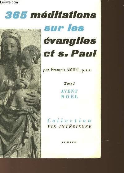 365 MEDITATIONS SUR LES EVANGILES ET S. PAUL - TOME 1 - TEMPS DE L'AVENT ET DE NOËL