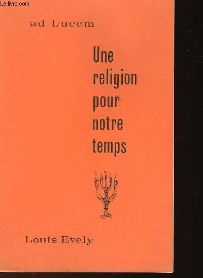UNE RELIGION POUR NOTRE TEMPS