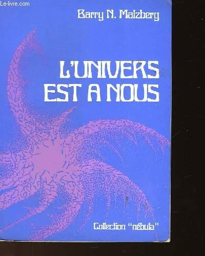 L'UNIVERS EST A NOUS