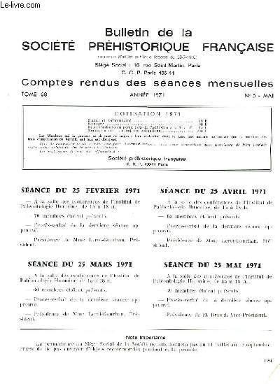 BULLETIN DE LA SOCIETE PREHISTORIQUE FRANCAISE - COMPTES RENDUS DES SEANCES MENSUELLES - ANNEE 1971 -  TOME 68 - N°5