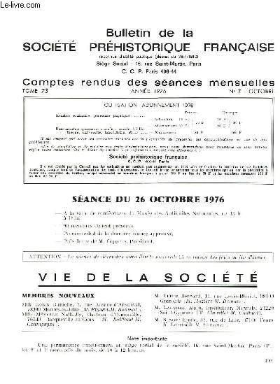 BULLETIN DE LA SOCIETE PREHISTORIQUE FRANCAISE - COMPTES RENDUS DES SEANCES MENSUELLES - ANNEE 1976 -  TOME 73 - N°7