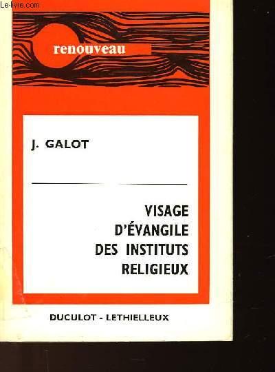 VISAGE D'EVANGILE DES INSTITUTS RELIGIEUX
