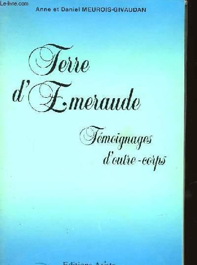 TERRE D'EMERAUDE - TEMOIGNAGGES D'OUTRE-CORPS