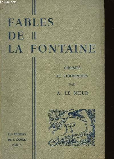 FABLE DE LA FONTAINE CHOISIES ET COMMENTEES PAR A. LE MEUR