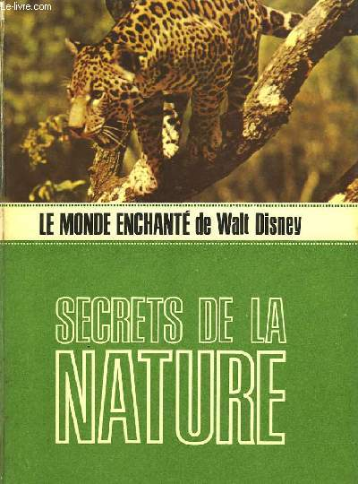 LE MONDE ENCHANTE DE WALT DISNEY - SECRETS DE LA NATURE
