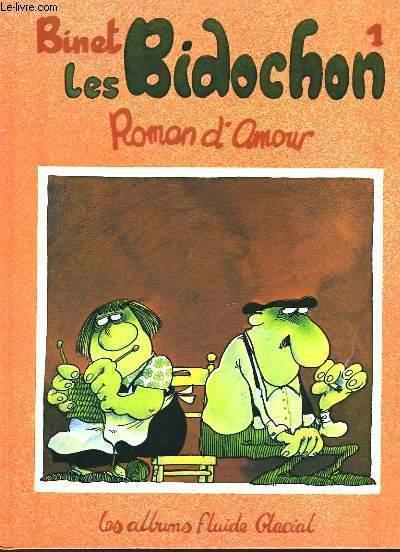 LES BIDOCHON - TOME 1 - ROMAN D'AMOUR