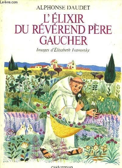 L'ELIXIR DU REVEREND PERE GAUCHER SUIVI LES SAUTERLLES