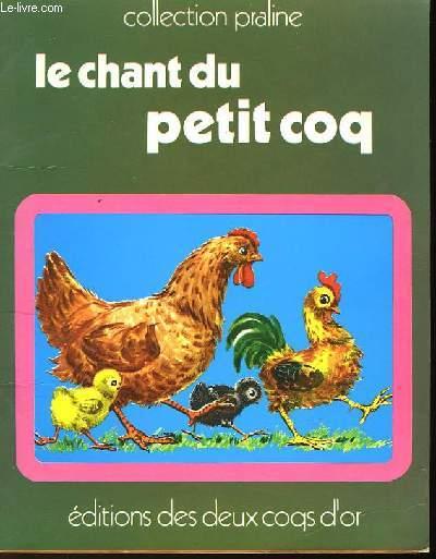 LE CHANT DU PETIT COQ