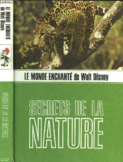 SECRETS DE LA NATURE - LE MONDE ENCHANTE DE WALT DISNEY