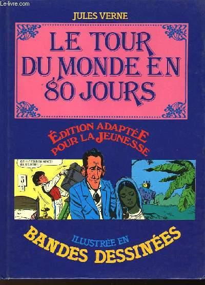 LE TOUR DU MONDE EN 80 JOURS - ILLUSTRE EN BANDES DESSINEES