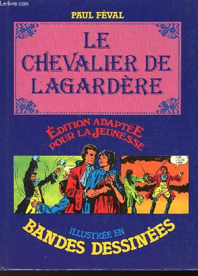 LE CHEVALIER DE LAGARDERE - ILLUSTRE EN BANDE DESSINEES