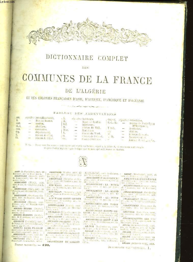 DICTIONNAIRE COMPLET DES COMMUNES DE LA FRANCE DE L'ALGERIE ET DES COLONIES FRANCAISES D'ASIE, D'AFRIQUE, D'AMERIQUE ET D'OCEANIE