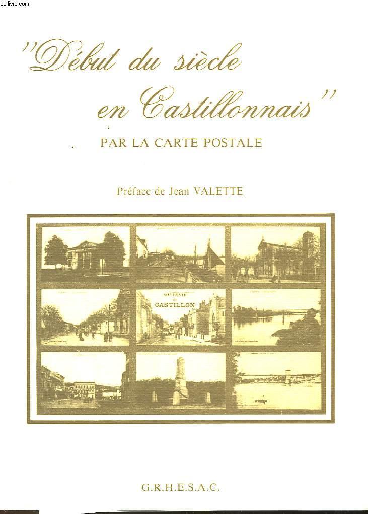 DEBUT DU SIECLE EN CASTILLONNAIS PAR LA CARTE POSTALE