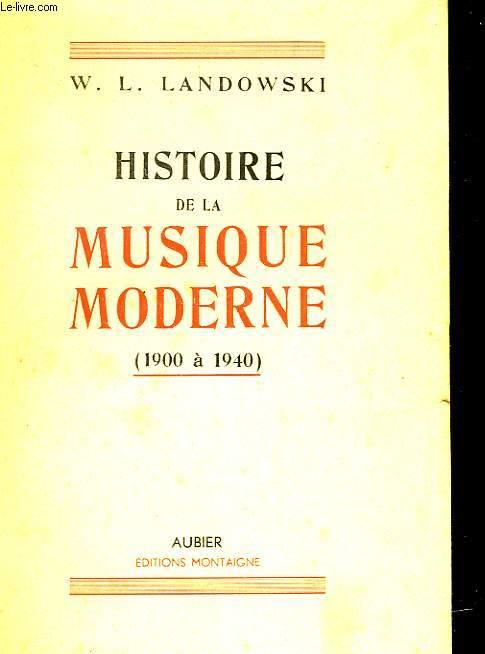 HISTOIRE DE LA MUSIQUE MODERNE (1900 - 1940)
