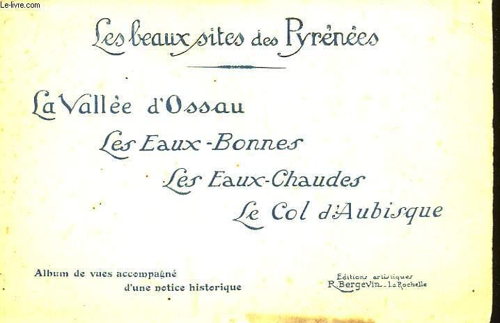 LES BEAUX SITES DES PYRENEES 6 LA VALLEE D'OSSAU, LES EAUX-BONNES, LES EAUX-CHAUDES, LE COL D'AUBISQUE