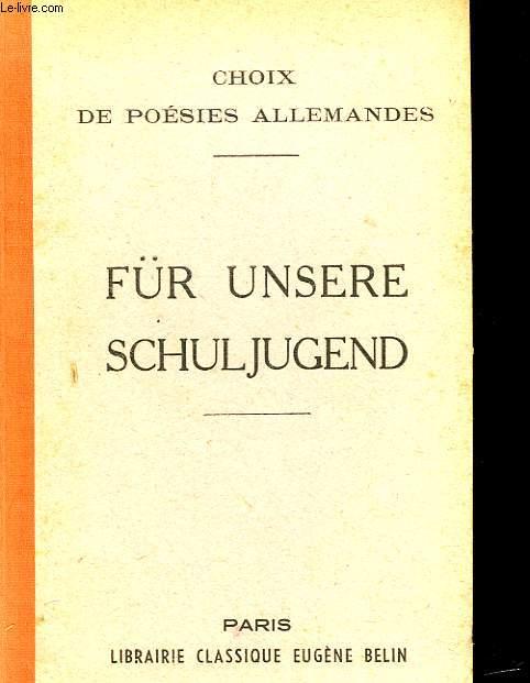 FÜR UNSERE SCHULJUGEND DEUTSCHE GEDICHTE - CHOIS DE POESIE ALLEMANDE