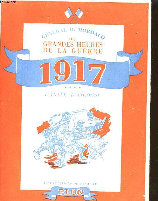 LES GRANDES HEURES DE LA GUERRE 1917 L'ANNE D'ANGOISSE