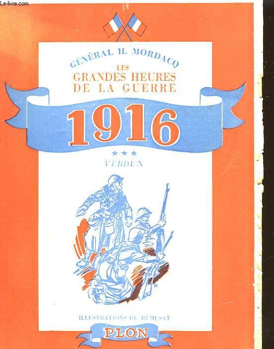 LES GRANDES HEURES DE LA GUERRE - 1916 - VERDUN