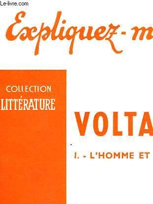 VOLTAIRE - I - L'HOMME ET LES IDEES