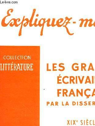 LES GRANDS ECRIVAINS FRANCAIS PAR LA DISSERTATION - TOME I