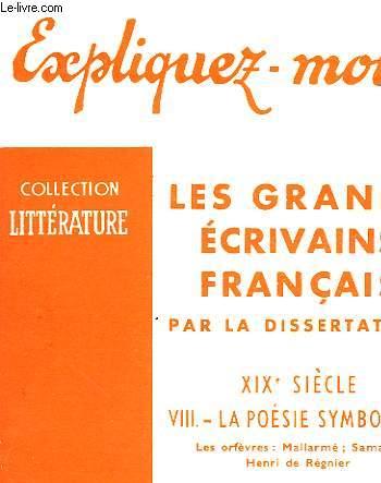 LES GRANDS ECRIVAINS FRANCAIS - TOME VIII - LA POESIE SYMBOLISTE (LES ORFEVRES: MALLARME; SAMAIN; HENRI DE REGNIER)