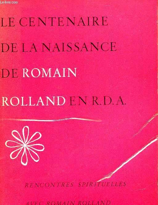 LE CENTENAIRE DE LA NAISSANCE DE ROMAON ROLLAND ENN R.D.A.