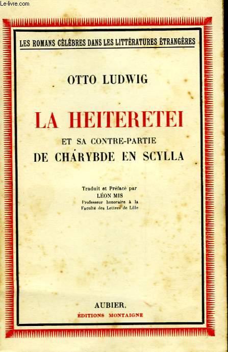 LA HEITERETEI - ET SA CONTRE-PARTIE - DE CHARYBDE EN SCYLLA